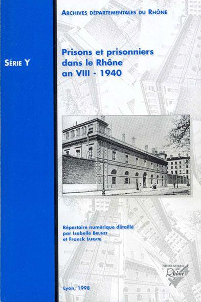 Prisons et prisonniers dans le Rhône (An VIII-1940)