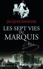 Les sept vies du Marquis ...