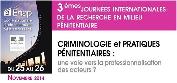 Les troisièmes journées internationales de la recherche en milieu pénitentiaire se tiendront les 25 et 26 novembre 2014 à l'Enap