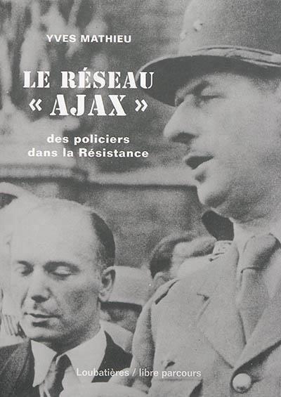 Le réseau Ajax : des policiers dans la Résistance