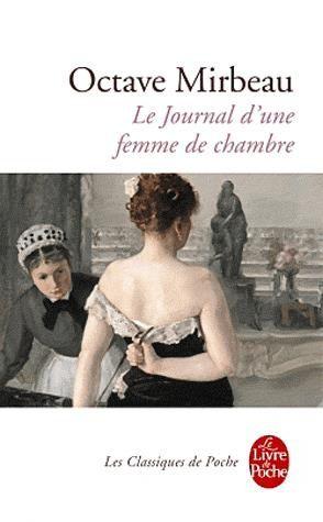 Le Journal d'une femme de chambre » d'Octave Mirbeau, roman magnifique paru en 1900
