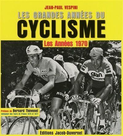 Les grandes années du cyclisme : années 70