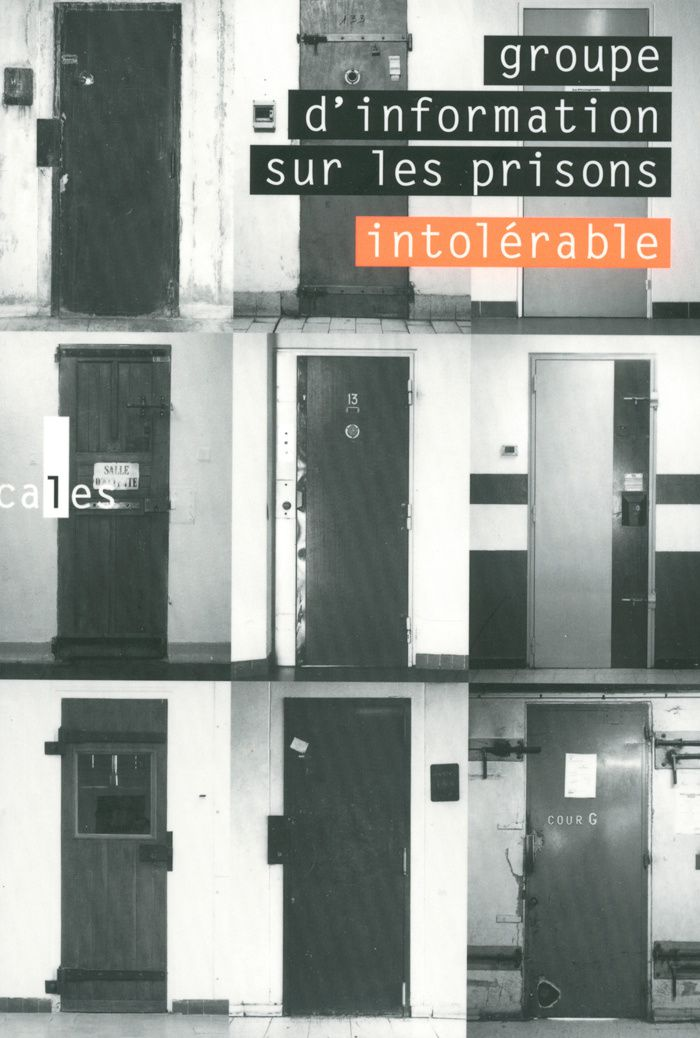 Intolérable (Textes réunis par le Groupe d'Information sur les prisons, présentés par Philippe Artières)