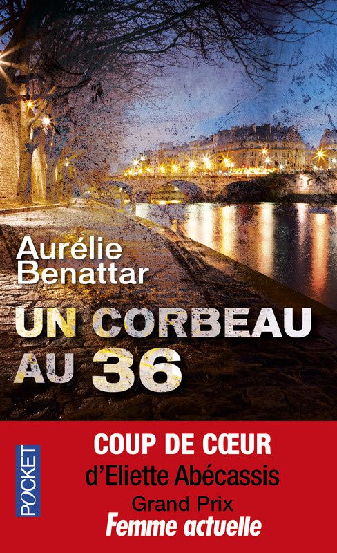 UN CORBEAU AU 36 - Date de parution - 21 Août 2014 Collection(s) Thriller -