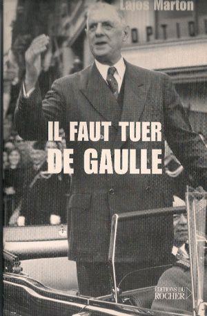 Il faut tuer de Gaulle