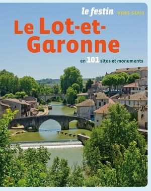 Le Lot-et-Garonne en 101 sites et monuments