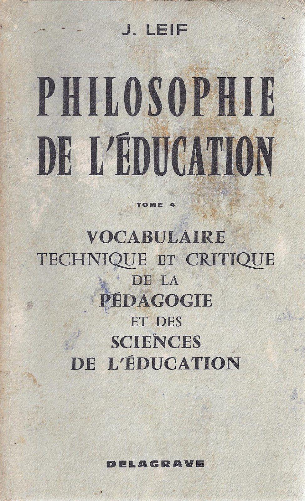 Philosophie de l'éducation. Leif. 1974 Delagrave.