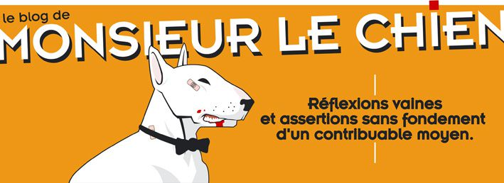 Monsieur le chien. Attention, humour féroce !