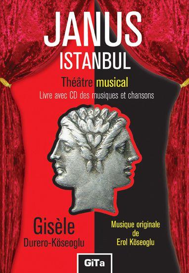 Pièce de théâtre musical Janus Istanbul, Gisèle Durero, Erol Koseoglu