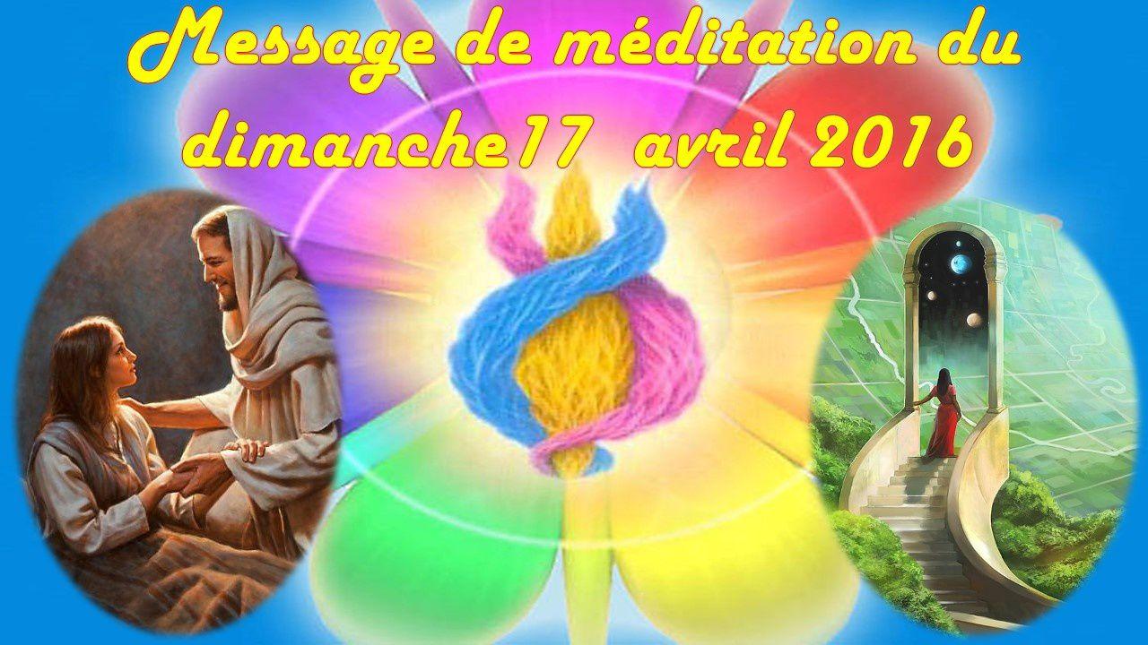MESSAGE DE MÉDITATION DU DIMANCHE 17 AVRIL 2016