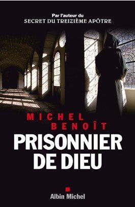 TÉMOIGNAGE D'UN EX-MOINE BÉNÉDICTIN MICHEL BENOÎT DANS PRISONNIER DE DIEU