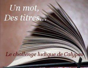 """Lu aussi dans le cadre du Challenge """"Un mot, des titres"""", session 23, """"Livre"""""""