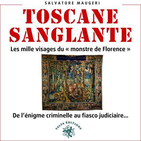 TOSCANE SANGLANTE: LE MONSTRE DE FLORENCE.