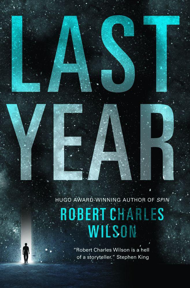 Couverture de l'édition originale de «Last Year» de Robert Charles Wilson