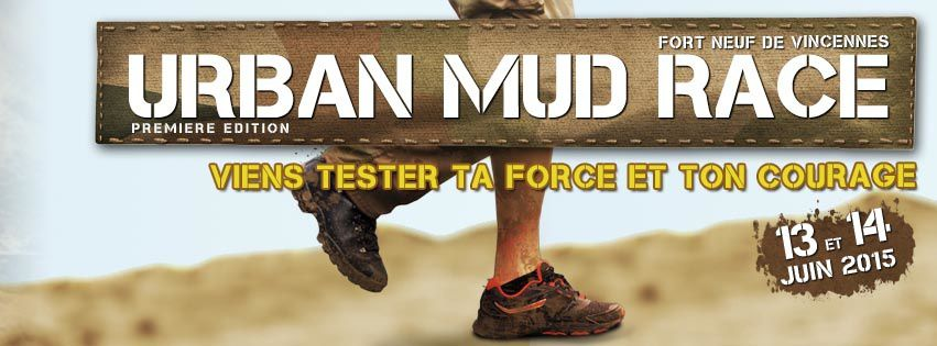 La course URBAN MUD RACE 2015 - Fort de Vincennes (13-14 Juin)
