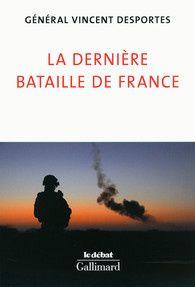 La dernière bataille de France (éd. Gallimard).