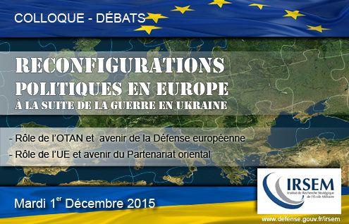 """Colloque du 1er Décembre 2015 """"Reconfigurations politiques en Europe à la suite de la guerre en Ukraine"""""""