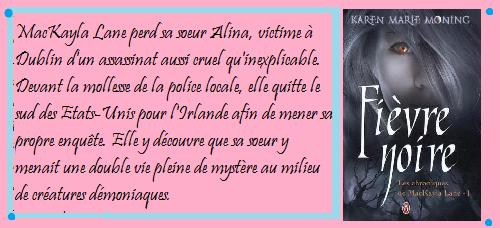 Karen Marie Moning: Les Chroniques de MacKayla Lane: Tome 1: Fièvre noire