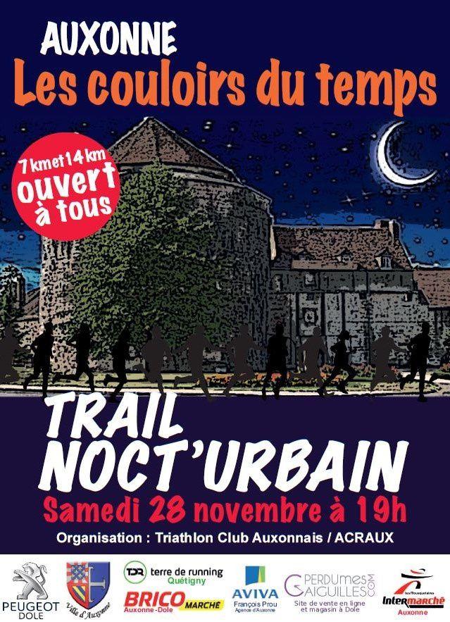 Samedi 28 novembre 2015 - LES COULOIRS DU TEMPS - TRAIL NOCT'URBAIN - Auxonne