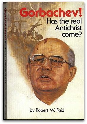 Questionnements au sujet de l'identité de l'Antéchrist. FAID, Robert W., Gorbatchev ! Has the real Antichrist come ?, 1988.