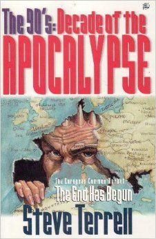 TERRELL, Steve, The 90's : Decade of the Apocalypse. The European Common Market – The End has begun, 1992.
