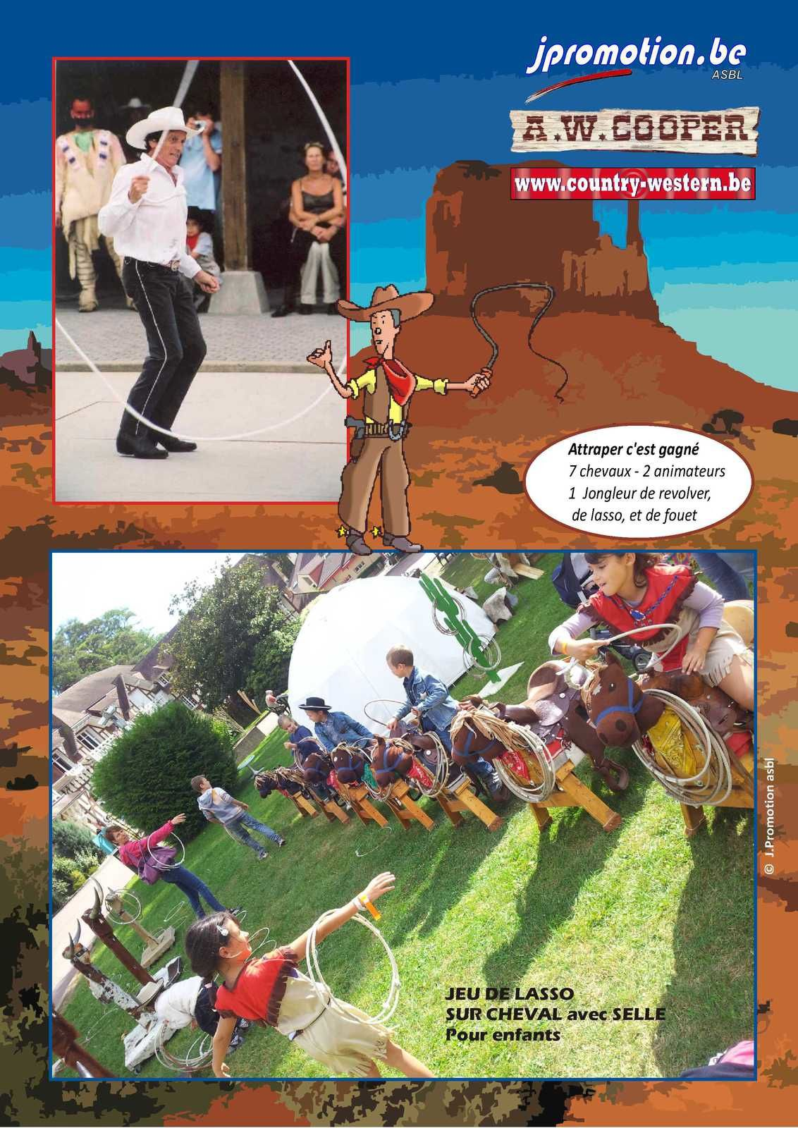 Animation Western: Horse shoes, photo call, Torro mecanique, façades western, pueblo...