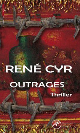 &quot&#x3B;Outrages&quot&#x3B; de René Cyr