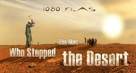 L'homme qui arrêta le désert (Doc) [VF]