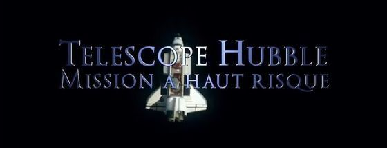 Hubble Imax + Hubble : Mission à hauts risques  (Docs) [VF]