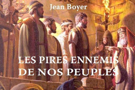 Boyer Jean - Les pires ennemis de nos peuples (PDF)