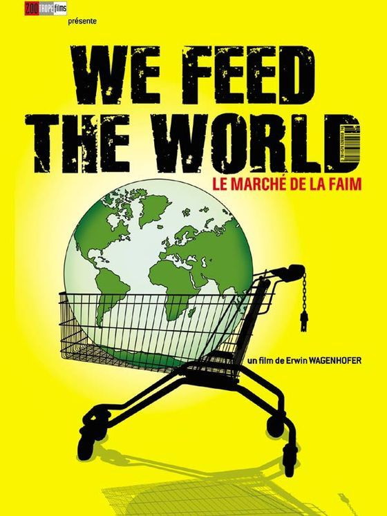 We feed the world - Le marché de la faim (Docu) [VOSTFR]