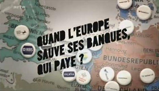 &quot&#x3B;Quand l'Europe sauve ses Banques, qui paye ?&quot&#x3B; (Docu) [VF]
