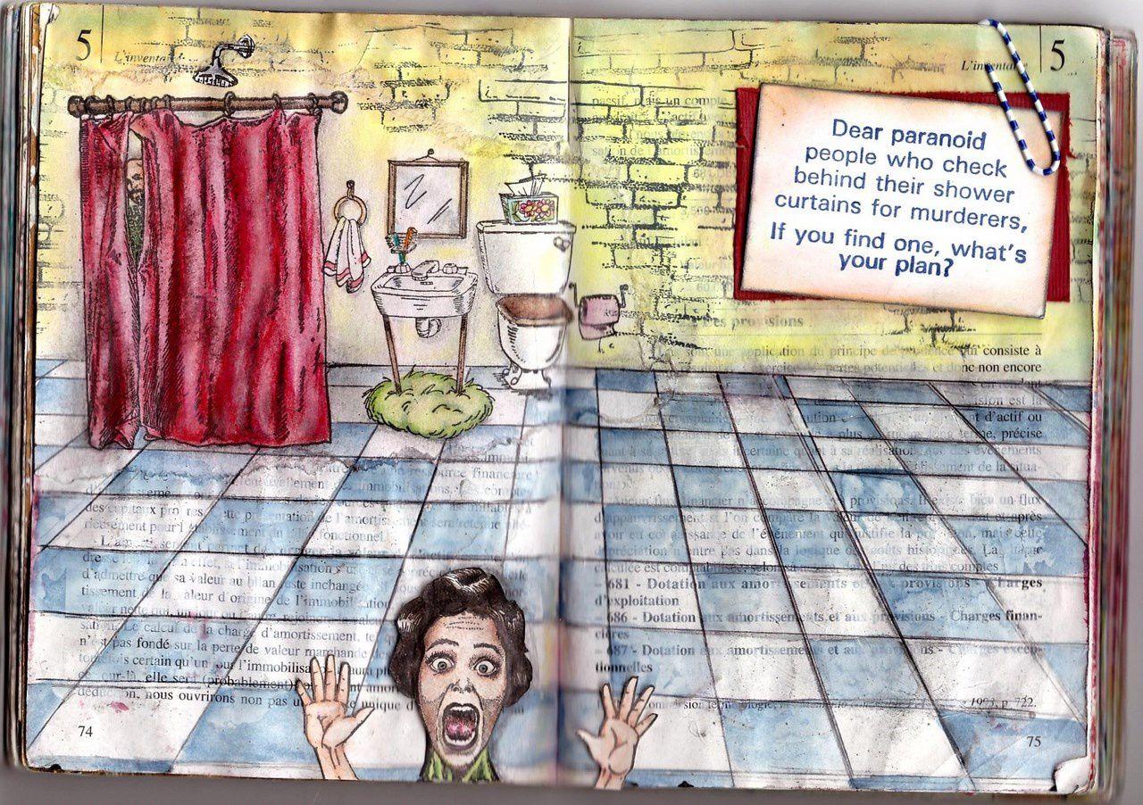 traduction : Chères personnes paranoïaques, qui allez vérifier derrière votre rideau de douche qu'aucun assassin ne s'y cache ... si vous en trouvez un, quel est votre plan ?