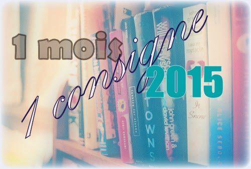 Challenge 2015 : un mois une consigne