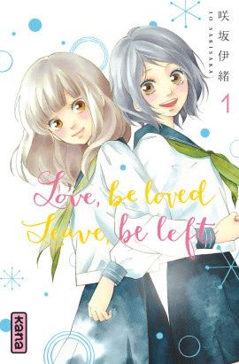 Love be Loved, Leave be Left - Tome 1