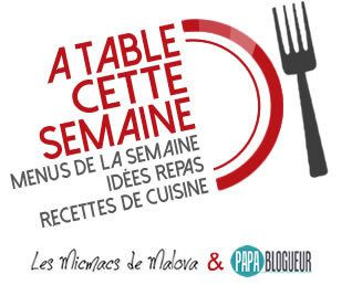 Menu &quot&#x3B; A Table sette semaine&quot&#x3B; #48