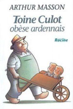 &quot&#x3B;Toine Culot &#x3B; obèse ardennais&quot&#x3B;