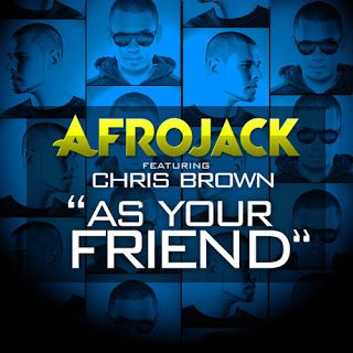 Remix : Afrojack ft. Chris Brown - As Your Friend (Sidney Samson Remix)