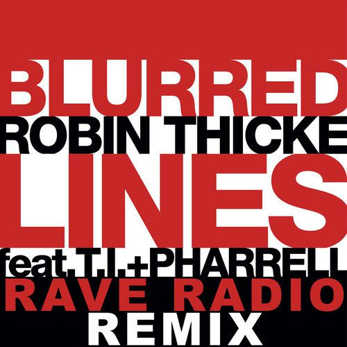 Preview : Robin Thicke - Blurred Lines (Rave Radio Remix)