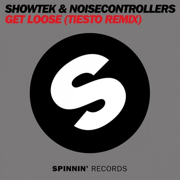 Remix : Showtek &amp&#x3B; Noisecontrollers - Get Loose (Tiësto Radio Remix)