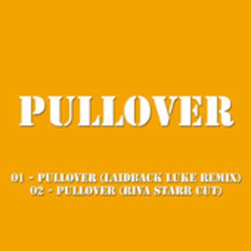 Remix : Pullover - Pullover (Laidback Luke Remix)