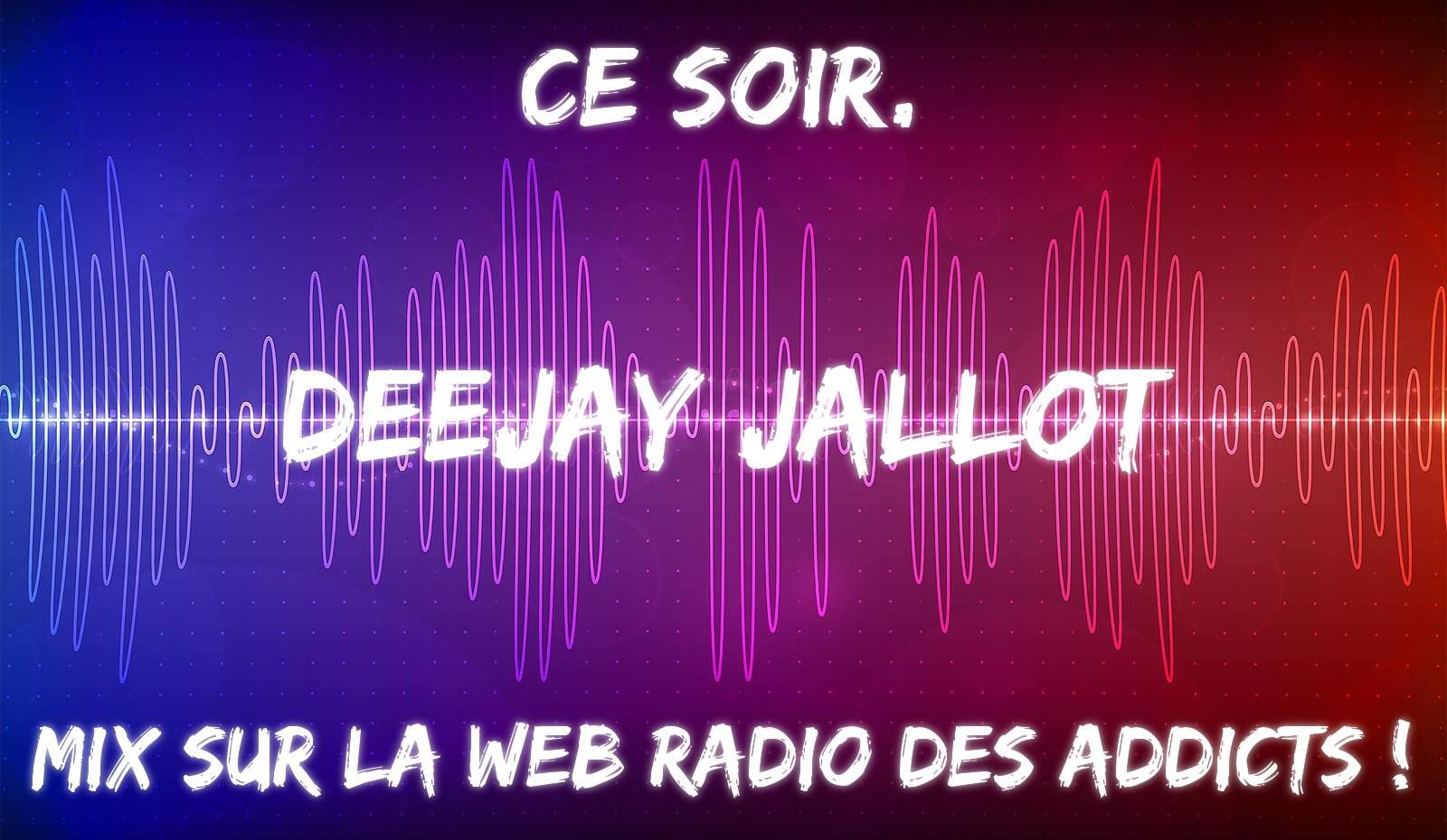 Podcast : Deejay Jallot - Web Radio Des Addicts
