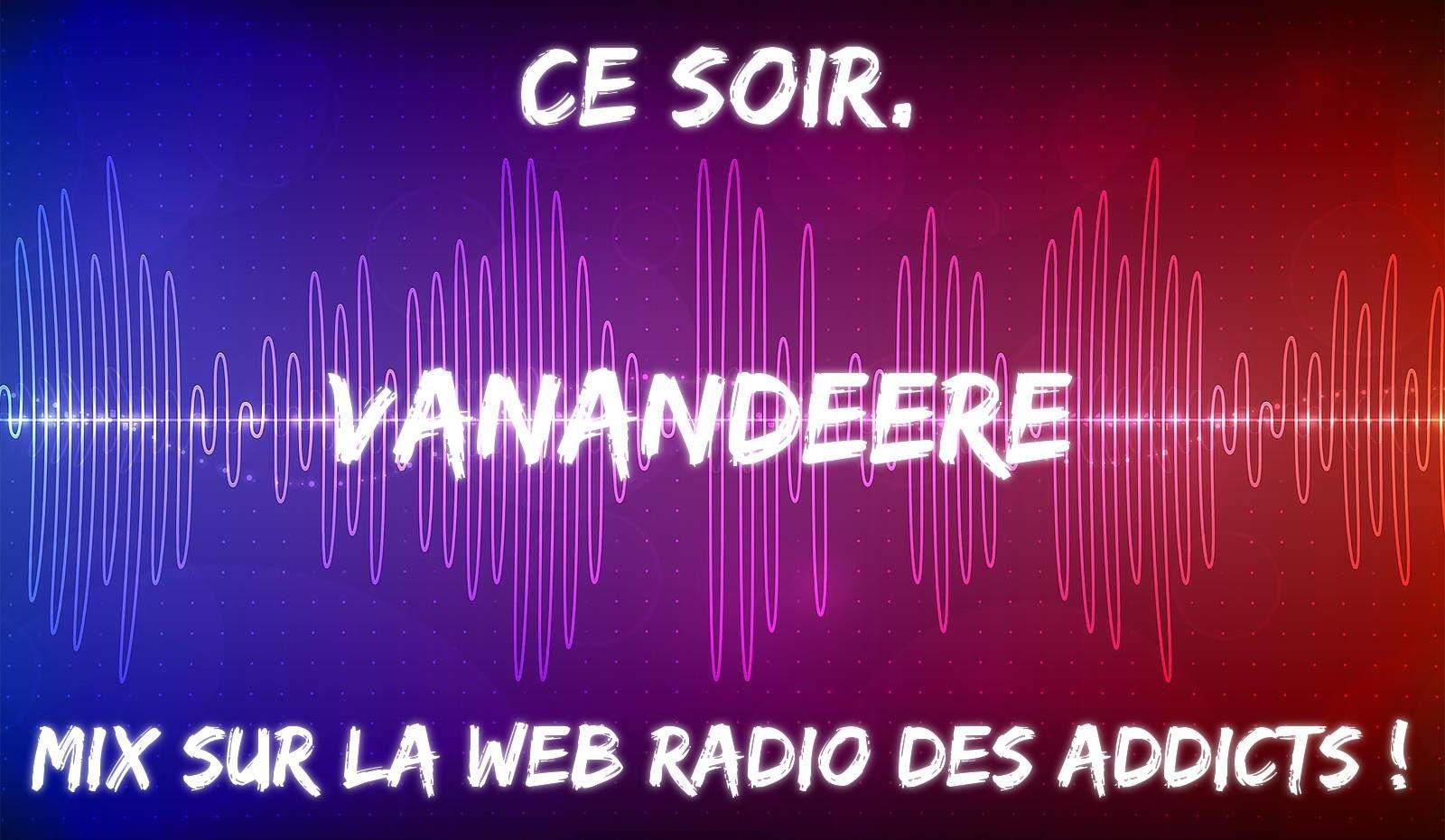 Podcast : Vanandeere - Web Radio Des Addicts