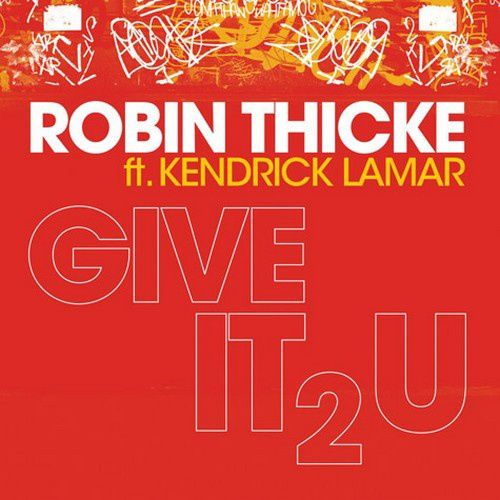 Clip : Robin Thicke ft 2 Chainz &amp&#x3B; Kendrick Lamar - Give It 2 U