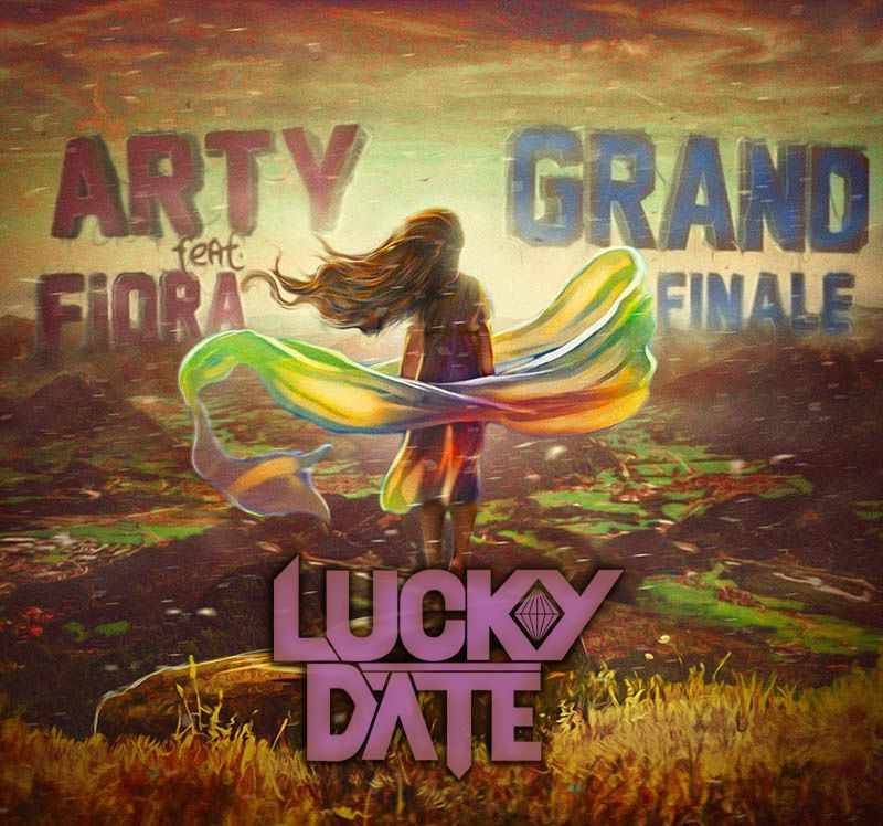 Remix : Arty ft. Fiora - Grand Finale (Lucky Date Remix)