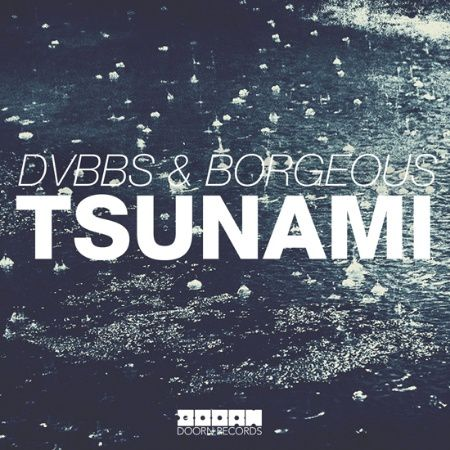 New : DVBBS &amp&#x3B; Borgeous - TSUNAMI (Original Mix)