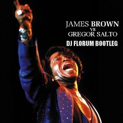 Bootleg : James Brown Vs Gregor Salto - I Feel Good (Dj Florum Bootleg)