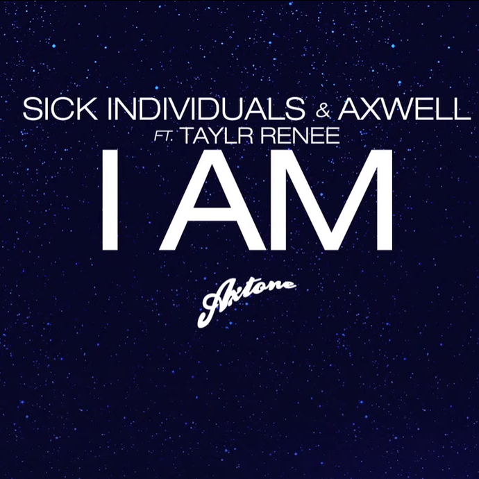 Preview : Sick Individuals &amp&#x3B; Axwell ft. Taylr Renee - I AM