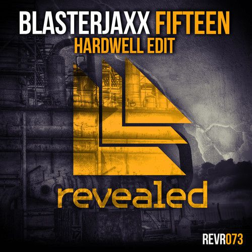 New : Blasterjaxx - Fifteen (Hardwell Edit Original)