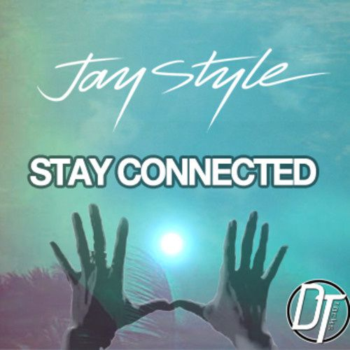 Preview : Jay Style - Stay Connected